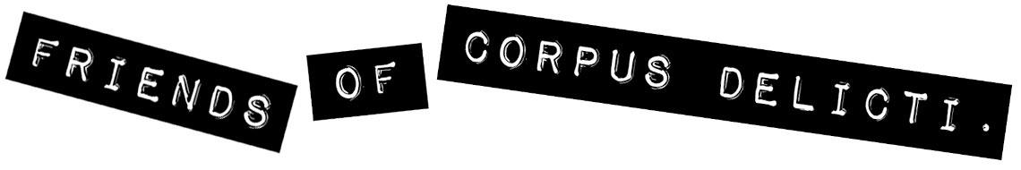 Friends of corpus delicti